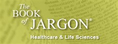 The Book of Jargon® – Healthcare & Life Sciences