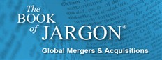 The Book of Jargon®: Global M&A